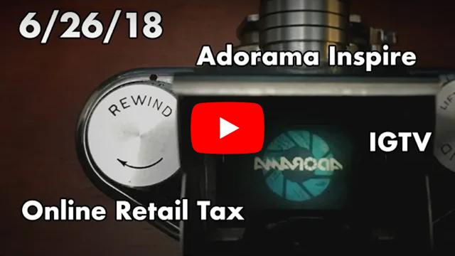 IGTV, Online Sales Tax, & More - Adorama Rewind