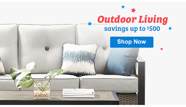 Outdoor Living savings up to $500 + 50% off select shipping Shop Now