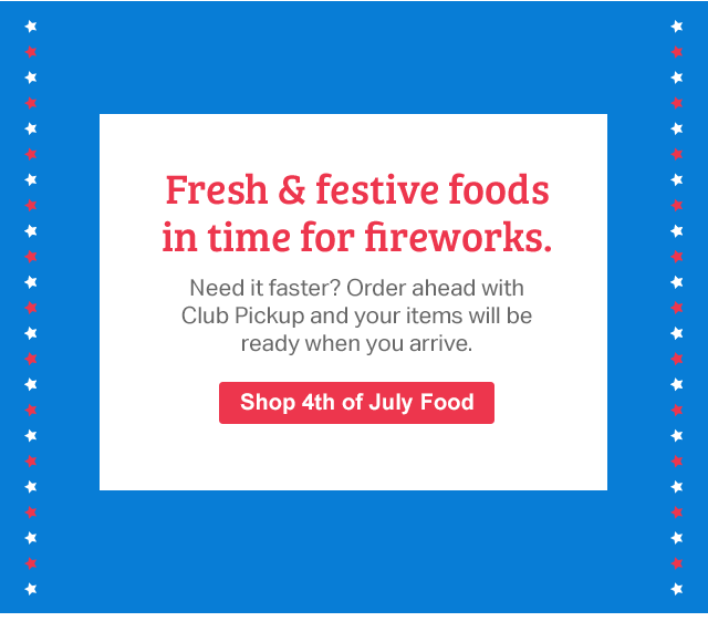 Fresh & festive foods in time for fireworks. Shop 4th of July Food