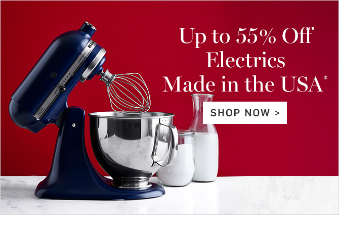 Up to 55% Off Electrics Made in the USA*