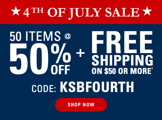 4th of July Sale - 50 Items @ 50% OFF + Free Shipping on $50 or More - Code: KSBFOURTH