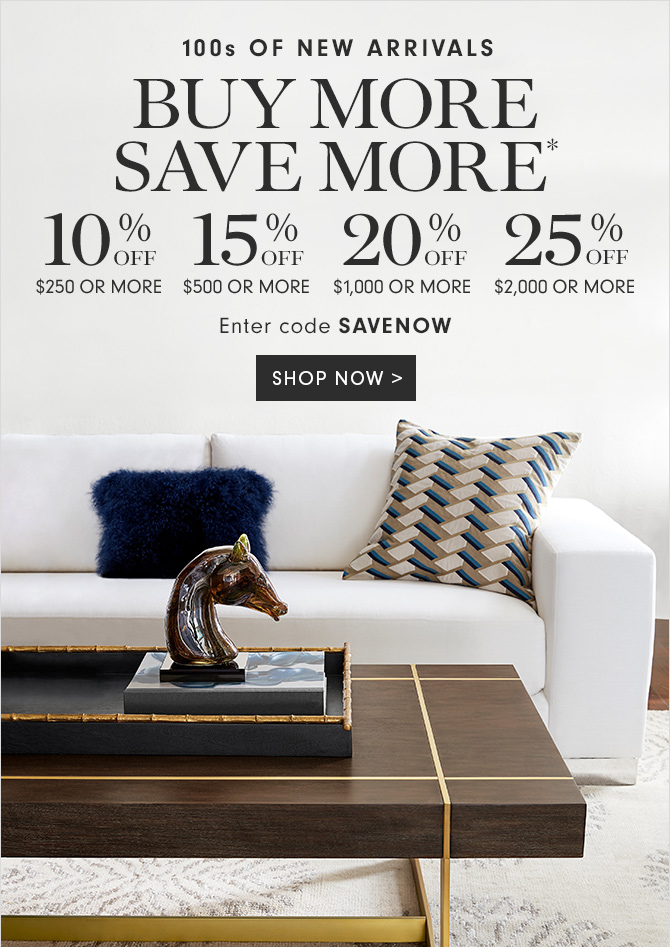100s OF NEW ARRIVALS - BUY MORE SAVE MORE* - 10% OFF $250 OR MORE - 15% OFF $500 OR MORE - 20% OFF $1,000 OR MORE - 25% OFF $2,000 OR MORE - Enter code SAVENOW - SHOP NOW