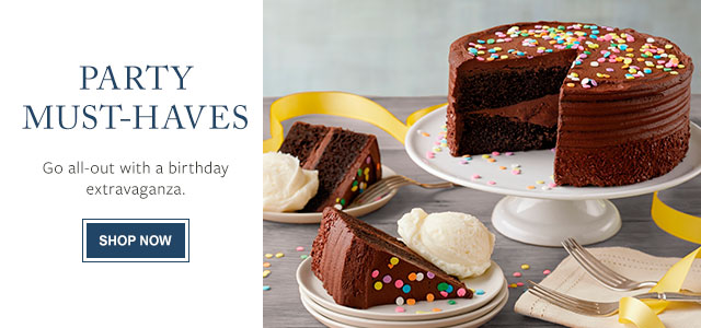 PARTY MUST-HAVES - Go all-out with a birthday extravaganza.