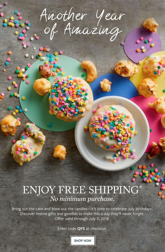 ENJOY FREE SHIPPING - ANOTHER YEAR OF AMAZING - Bring out the cake and blow out the candles - its time to celebrate July birthdays! Discover festive gifts and goodies to make this a day theyll never forget.