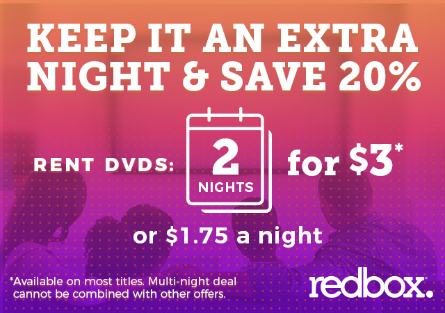 KEEP IT AN EXTRA NIGHT & SAVE 20% | RENT DVDS 2 NIGHTS FOR $3*