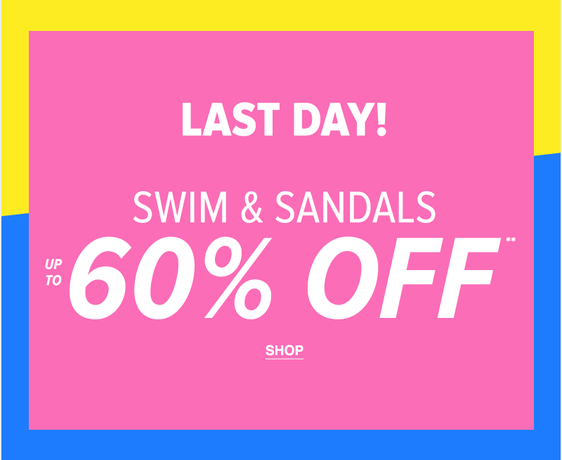 Last Day! Women's Swim & Sandals Up To 60% Off** - Shop
