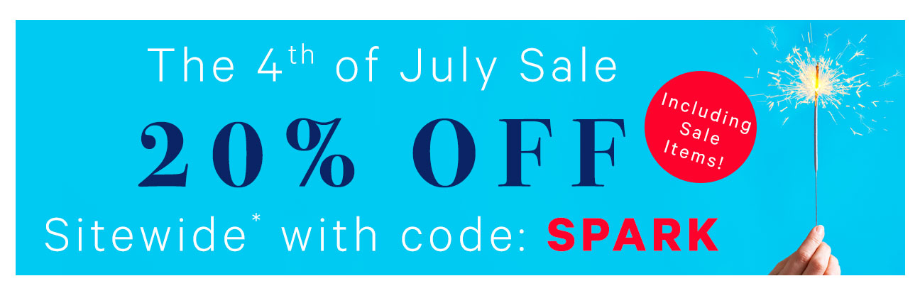 4th Of July Sale Take 20% Off Sitewide!* (Including Sale Items!) Use Code: SPARK