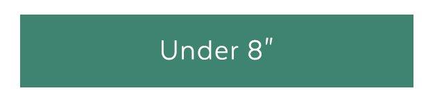 """Under 8"""""""