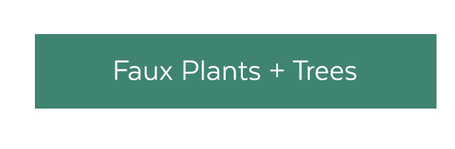 Faux Plants and Trees