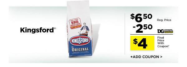 $4 Kingsford. +ADD COUPON