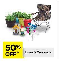 50% Off* Lawn & Garden