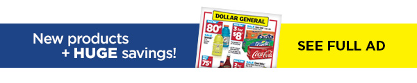 New products + HUGE savings! SEE FULL AD