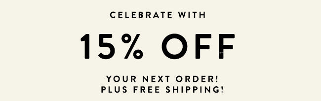 Happy Birthday! Take 15% Off Your Order