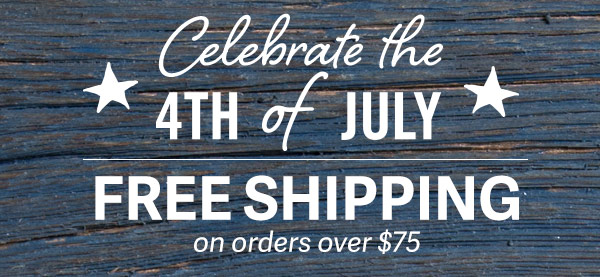 Celebrate the 4th of July with Free Shipping on orders over $75!