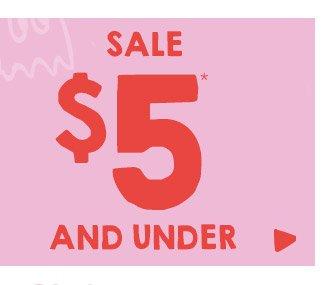 Shop $5 & Under