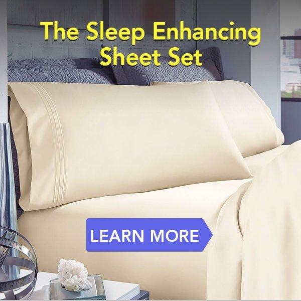 The Sleep Enhancing Sheet Set- Learn More!