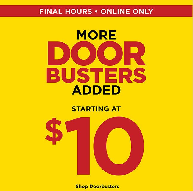 --FINAL HOURS, ONLINE ONLY-- More Door Busters Added Starting at $10!