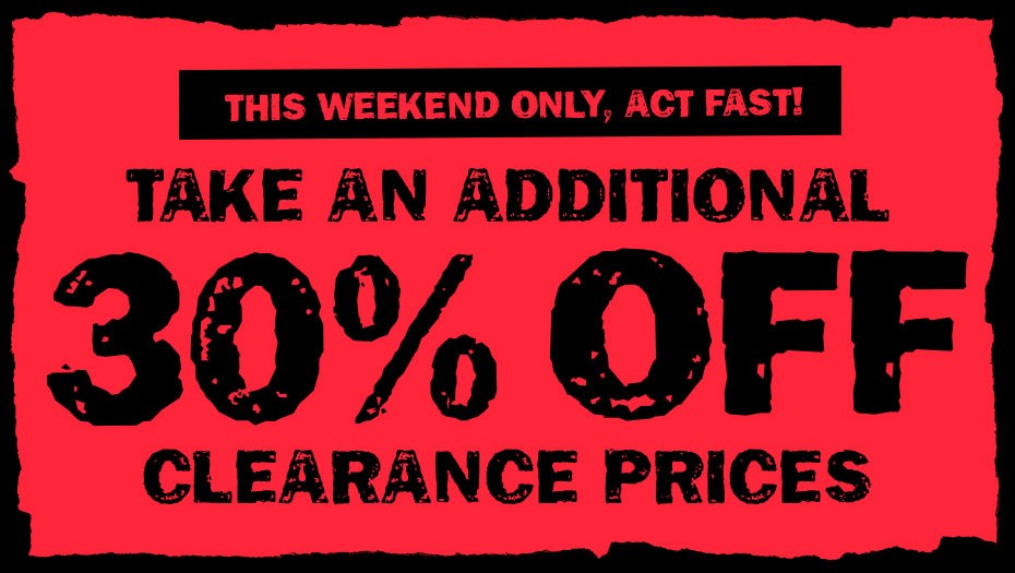 Take an EXTRA 30% off Clearance