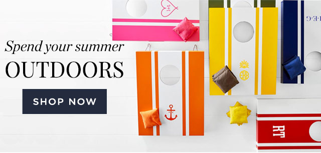 Spend your summer OUTDOORS - SHOP NOW