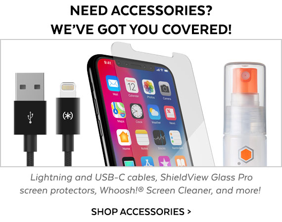 Need accessories? We've got you covered! Lightning and USB-C cables, Shieldview Glass Pro screen protectors, Whoosh! Screen Cleaner, and more! SHOP ACCESSORIES