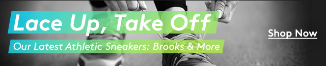 Lace Up, Take Off   Our Latest Athletic Sneakers: Brooks & More   Shop Now