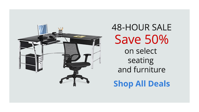48 Hour Sale Save 50% on select seating & furniture plus Free Delivery