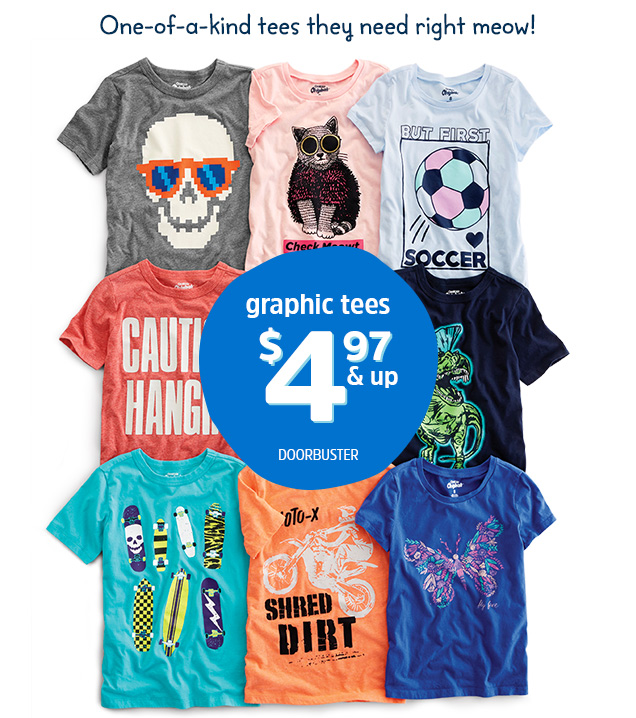 One-of-a-kind tees they need right meow! Graphic tees $4.97 & up doorbuster
