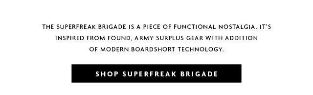 Shop the Superfreak Brigade