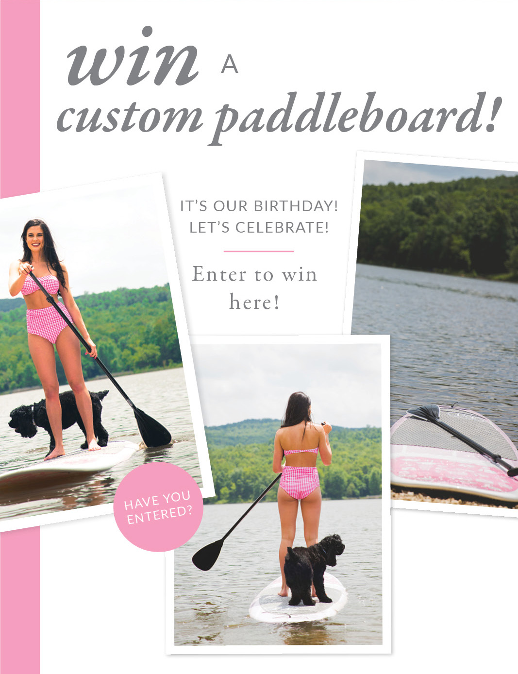 WIN A CUSTOM PADDLEBOARD! - IT'S OUR BIRTHDAY! LET'S CELEBRATE! - ENTER TO WIN HERE! - HAVE YOU ENTERED?