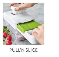 Pull + Slice