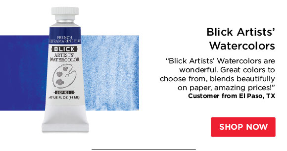 "Blick Artists' Watercolors  - ""Blick Artists' Watercolors are wonderful. Great colors to  choose from, blends beautifully on paper, amazing prices!"" -  Customer from El Paso, TX"
