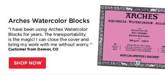 "Arches Watercolor Blocks -  ""I have been using Arches Watercolor Blocks for years. The  transportability is the magic! I can close the cover and bring my work  with me without worry."" - Customer from Denver, CO"