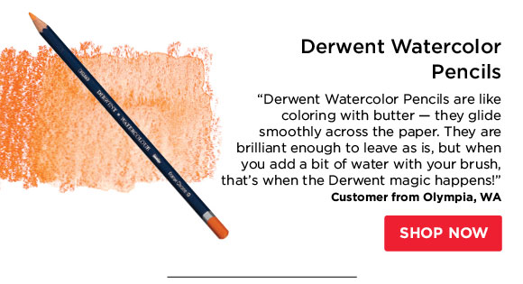 "Derwent Watercolor Pencils  -""Derwent Watercolor Pencils are like coloring with butter - they  glide smoothly across the paper. They are brilliant enough to leave as  is, but when you add a bit of water with your brush, that's when the  Derwent magic happens!"" - Customer from Olympia, WA"