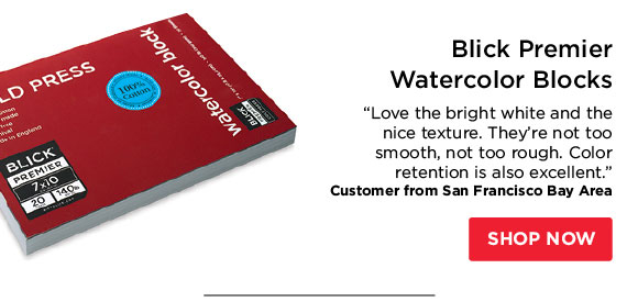 "Blick Premier Watercolor Blocks  - ""Love the bright white and the nice texture. They're not too  smooth, not too rough. Color retention is also excellent."" -  Customer from San Francisco Bay Area"