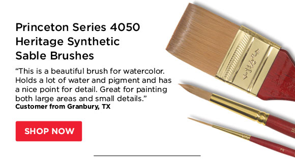 "Princeton Series 4050 Heritage  Synthetic Sable Brushes - ""This is a beautiful brush for watercolor.  Holds a lot of water and pigment and has a nice point for detail. Great  for painting both large areas and small details."" - Customer from  Granbury, TX"