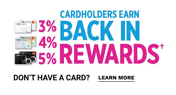 Cardholders earn back 3, 4 or 5% in rewards. Don't have a card? Learn more.
