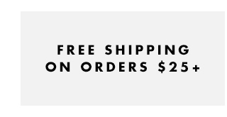 Free Shipping On Orders $25+