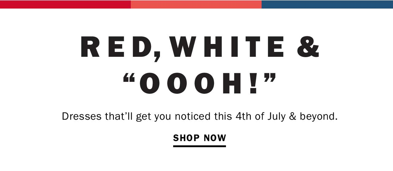 RED, WHITE & 'OOOH!' SHOP NOW