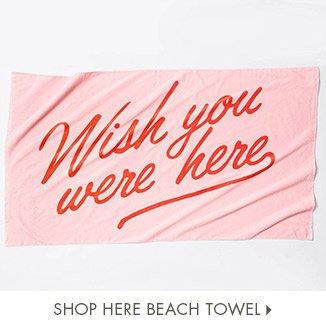 Shop Wish You Were Here Beach Towel!