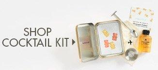 Shop Cocktail Kit!