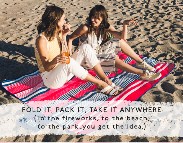 FOLD IT, PACK IT, TAKE IT ANYWHERE