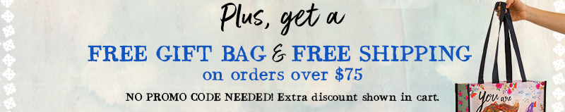 Plus, get a FREE GIFT BAG & FREE SHIPPING on orders over $75