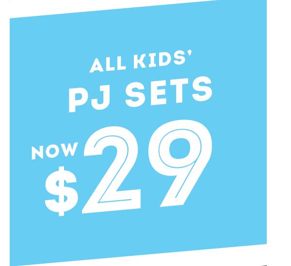 All Kids' PJ Sets $29