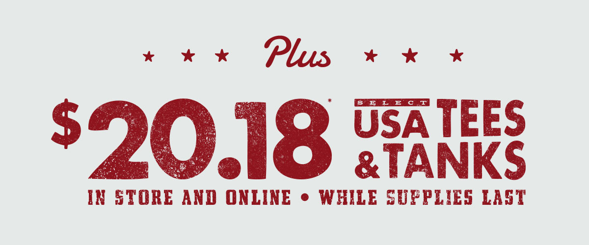 Plus $20.18 Select USA Tees and Tanks   In Store and Online   While Supplies Last