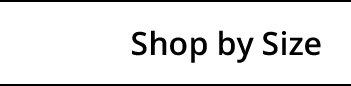 Brastop - Shop By Size