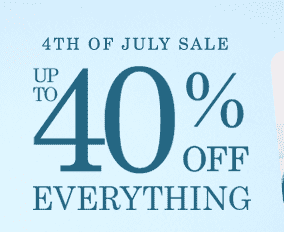 4TH OF JULY SALE - UP TO 40% OFF EVERYTHING