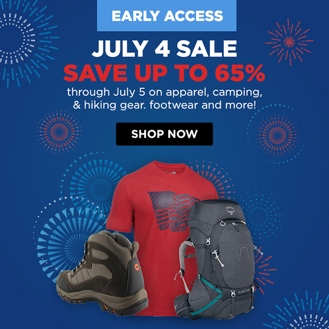 Early Access - July 4th  Sale - Save up to 65% through July 5 on apparel, camping and hiking gear, footwear and more!