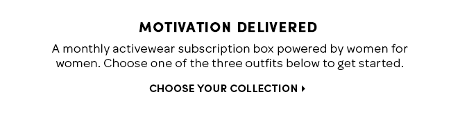 Three activewear essentials delivered to your doorstep every month.