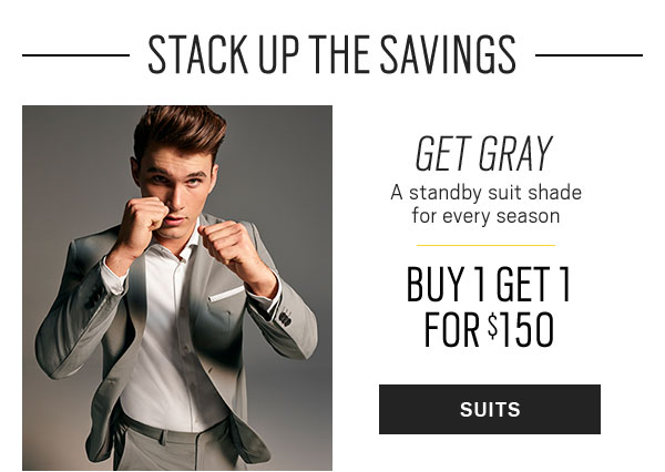ENDS TUESDAY | $25 off your purchase of $125 or more - Use code SAVE25 at checkout + BOGO $150 Suits + BOGO $100 Sport Coats + CLEARANCE - Casual Shirts as low as $9.99 - SHOP ALL