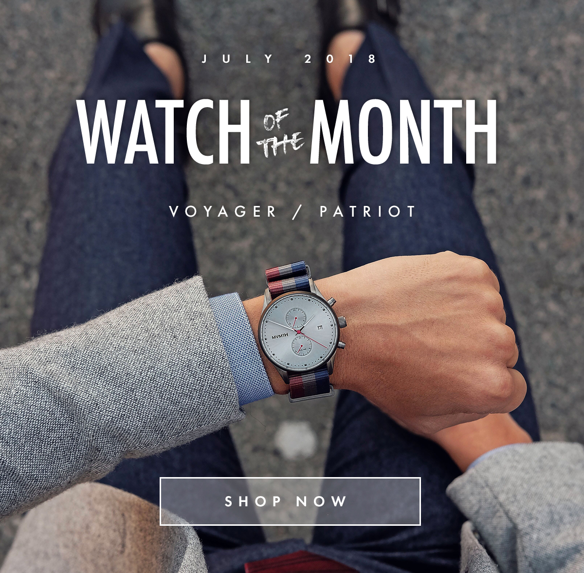 JULY 2018 | WATCH OF THE MONTH | VOYAGER/PATRIOT | SHOP NOW
